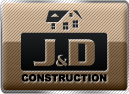 J&D Construction Home Builder